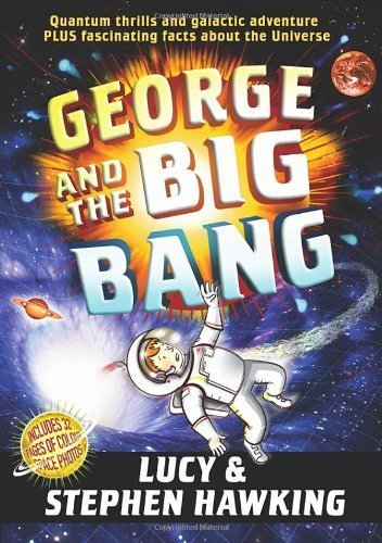 George and the Big Bang (George's Secret Key to the Universe) by Lucy Hawking, Stephen Hawking (2011) Hardcover
