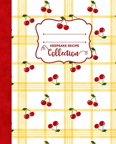 Retro Cherry Kitchen Plaid Blank Keepsake Recipe Book Cookbook: Favorite Recipes Custom Journal Notebook Organizer With Notes