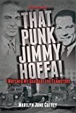 img - for That Punk Jimmy Hoffa! I Watched My Dad Beat the Teamsters book / textbook / text book