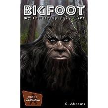 Bigfoot, My Terrifying Encounter
