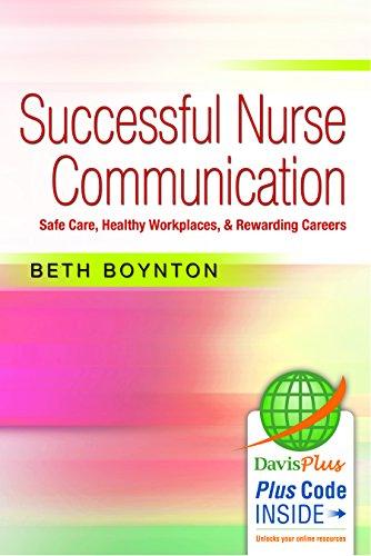 Successful Nurse Communication: Safe Care, Healthy Workplaces & Rewarding Careers