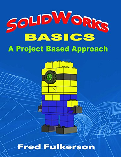 SolidWorks Basics: A Project Based Approach by Industrial Press, Inc.