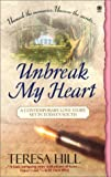 Unbreak My Heart, Teresa Hill, 0451409310