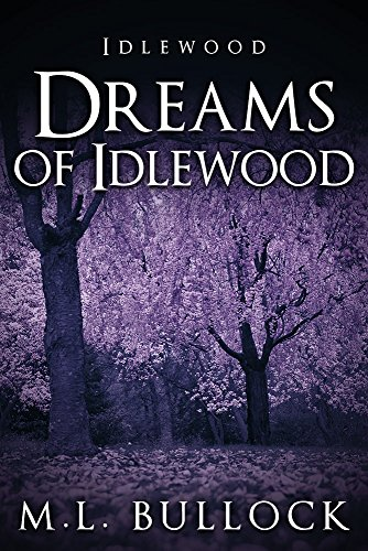 Book: Dreams of Idlewood by M.L. Bullock