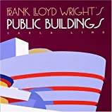 Frank Lloyd Wright's Public Buildings, Carla Lind, 0764900161