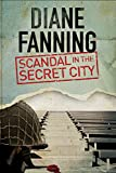 Scandal in the Secret City: A World War Two mystery set in Tennessee (A Libby Clark Mystery)