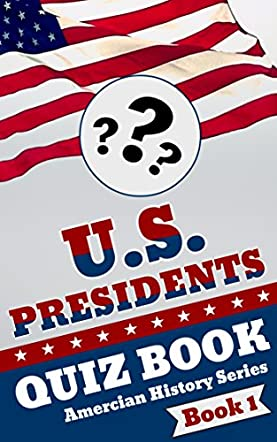 U.S. Presidents Quiz Book