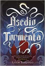 Asedio Y Tormenta: Trilogía Grisha II: Amazon.es: Bardugo, Leigh: Libros