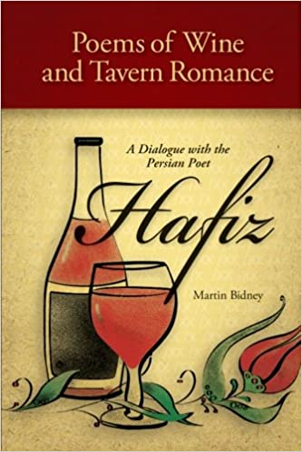 Book Poems of Wine and Tavern Romance: A Dialogue with the Persian Poet Hafiz (Global Academic Publishing)