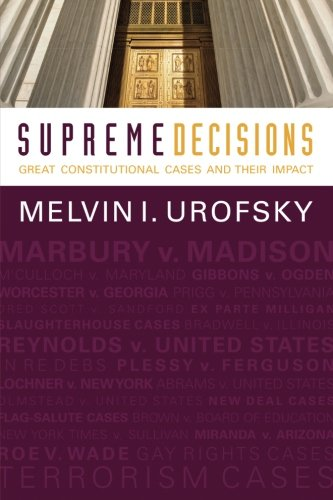 1-2: Supreme Decisions, Combined Volume: Great Constitutional Cases and Their Impact