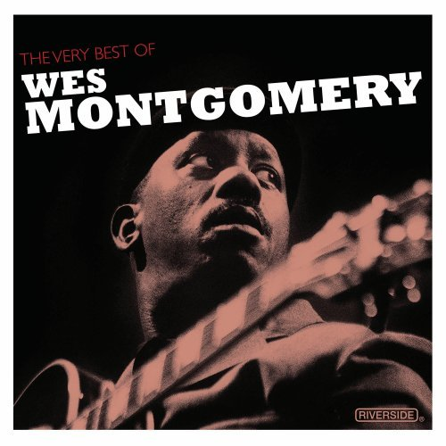 The Very Best Of Wes Montgomery (Best Of Wes Montgomery)