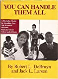 You Can Handle Them All, DeBruyn, Robert L. and Larson, Jack L., 0914607049