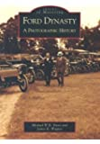 Ford Dynasty: A Photographic History