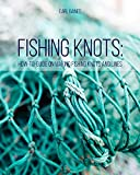 Fishing Knots: How-to-Guide on Making Fishing Knots and Lines