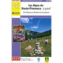 ALPES-DE-HAUTE-PROVENCE À PIED (LES) : DE L'UBAYE AU VERDON ET AU LUBERON
