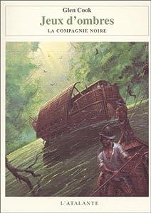 """Afficher """"Annales de la Compagnie Noire (Les ) n° 4 Jeux d'Ombres"""""""