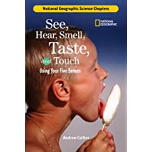 Science Chapters: See, Hear, Smell, Taste, and Touch: Using Your Five Senses