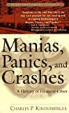Manias, Panics and Crashes: A History of Financial Crisis (Wiley Investment Classics)