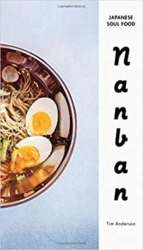 Download e books nanban japanese soul food pdf akintsiev i ramen gyoza fried bird udon beef stomach buns and different boldly flavored stick to your ribs dishes include southern eastern soul foodstuff forumfinder Images