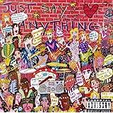 Just Say Anything
