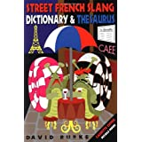Street French Slang Dictionary & Thesaurus
