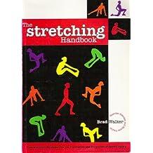 The Stretching Handbook by Brad Walker (1831-08-01)
