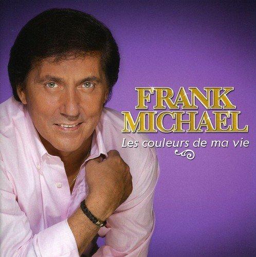 Frank Michael - Les Couleurs De Ma Vie By Frank Michael - Zortam Music