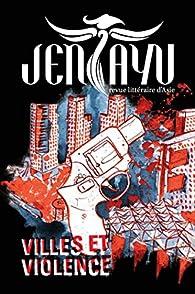 Jentayu, n°2 : Villes et Violence par Jadet Kamjorndet