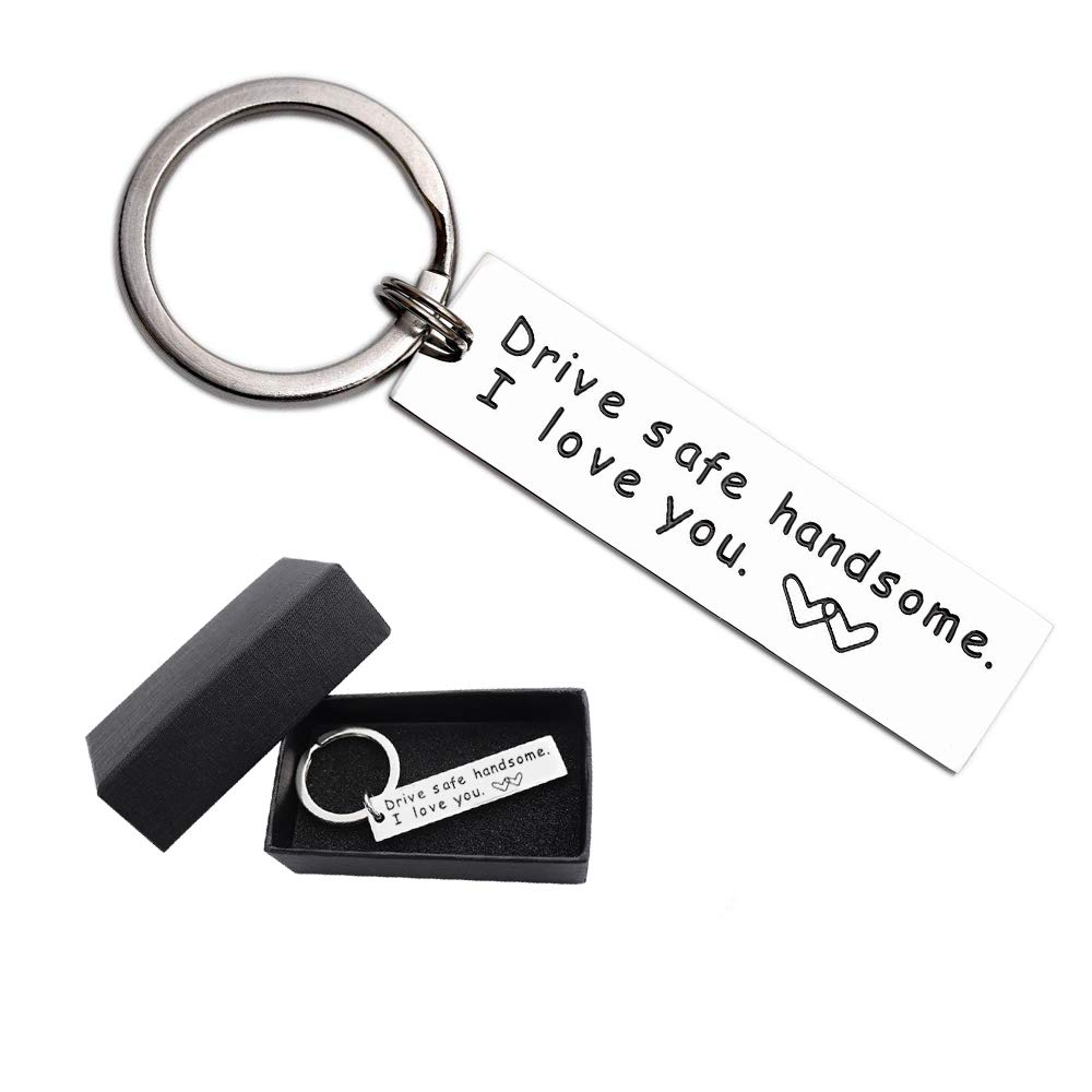 Drive Safe Keychain Handsome I Love You Engraved New Years Gifts Key Tag Best Stocking Stuffers Birthday For Men Boyfriend Husband Dad