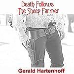 Death Follows the Sheep Farmer | Gerald Hartenhoff