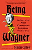 #4: Being Wagner: The Story of the Most Provocative Composer Who Ever Lived