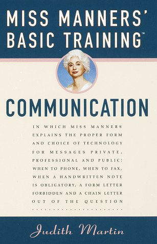 Miss Manners' Basic Training: Communication