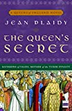 The Queen's Secret: A Novel (A Queens of England Novel)