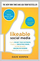 Likeable Social Media: How to Delight Your Customers, Create an Irresistible Brand, and Be Generally Amazing on Facebook (& Other Social Networks) by Dave Kerpen (2012-10-30) Hardcover
