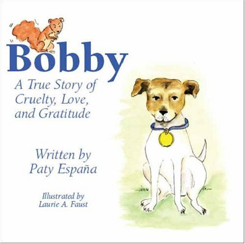 Read Online Bobby: A True Story of Cruelty, Love, and Gratitude pdf