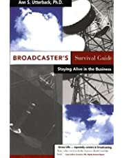 Broadcaster's Survival Guide: Staying Alive in the Business
