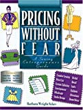 Pricing Without Fear, Barbara W. Sykes, 0963285769