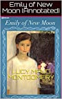 Emily of New Moon (Annotated)