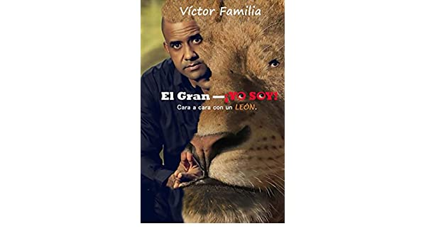 El Gran YO SOY: Cara a Cara con un LEÓN. (Spanish Edition) - Kindle edition by Víctor Familia. Religion & Spirituality Kindle eBooks @ Amazon.com.