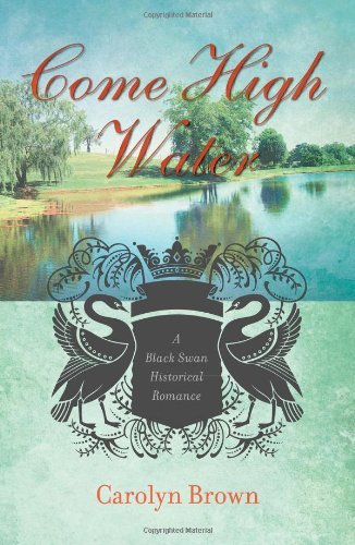 - Come High Water (Black Swan Historical Romance)