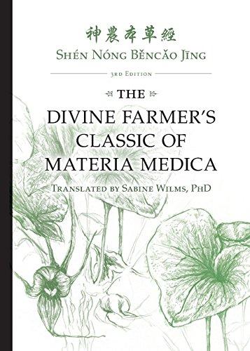 The Divine Farmer's Classic of Materia Medica, Shen Nong Bencao Jing - 3rd Edition