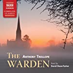 The Warden - Chronicles of Barsetshire, Book 1 | Anthony Trollope