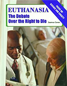 the debate over euthanasia essay Essays related to debate of euthanasia 1 the debate over legalizing euthanasia has been going on for over ninety years in the united states many moral, ethical, and biblical questions have arisen in this debate that requires serious consideration.
