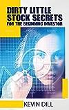 Dirty Little Stock Trading Secrets for The Beginner Investor