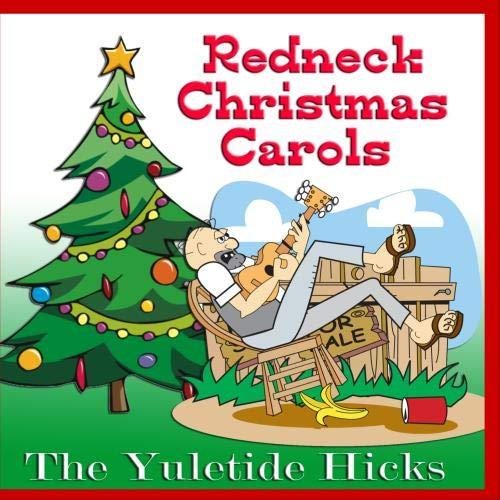 Redneck Christmas.The Yuletide Hicks Redneck Christmas Carols Amazon Com Music