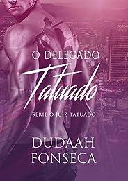 O DELEGADO TATUADO (Série O Juiz Tatuado Livro 8)