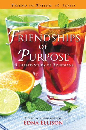 Friendships of Purpose: A Shared Study of Ephesians (Friend to Friend)