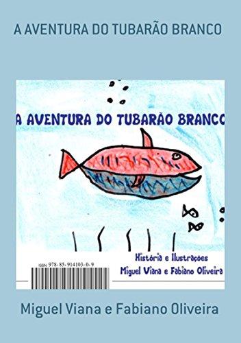 A Aventura Do TubarÃo Branco (Portuguese Edition)