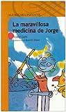 La Maravillosa Medicina de Jorge, Roald Dahl, 9681905474