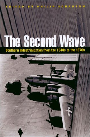 Download The Second Wave: Southern Industrialization from the 1940s to the 1970s (Economy and Society in the Modern South Ser.) pdf epub
